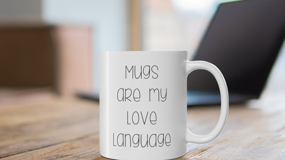 Mugs are my love language MUG | White | 11oz |