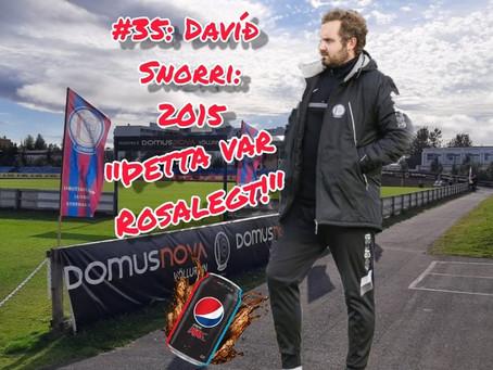 Ljónavarpið #35: Davíð Snorri um 2015 og núið
