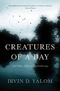 Creatures of a Day by Irvin D. Yalom.jpg