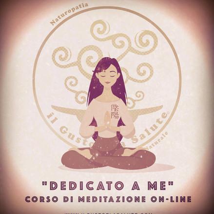 """""""DEDICATO A ME"""": CORSI DI MEDITAZIONE ON-LINE CON IL GUSTO E LA SALUTE"""