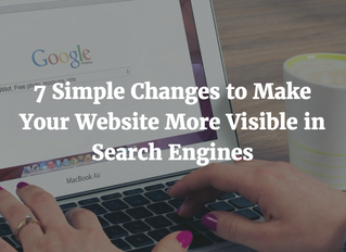 7 Simple Changes to Make Your Website More Visible in Search Engines
