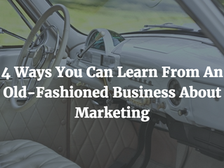4 Ways You Can Learn From An Old-Fashioned Business About Marketing
