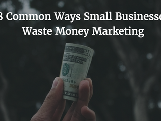 8 Common Ways Small Businesses Waste Money Marketing