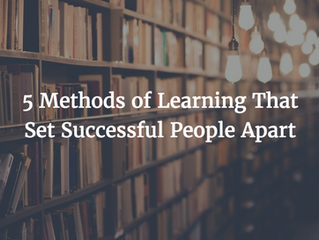 5 Methods of Learning That Set Successful People Apart