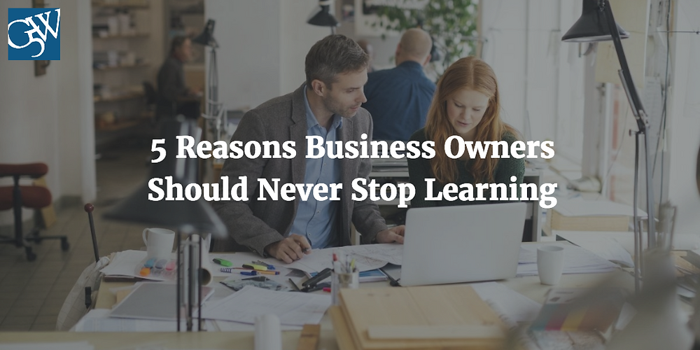 Business Owners Should Never Stop Learning