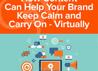 How Content Can Help Your Brand Keep Calm and Carry On — Virtually