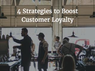 4 Strategies to Boost Customer Loyalty