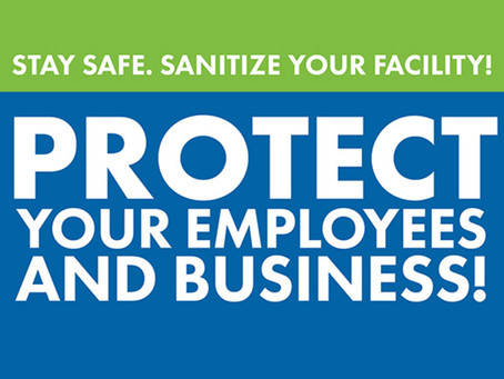 Stay safe. Sanitize your facility!