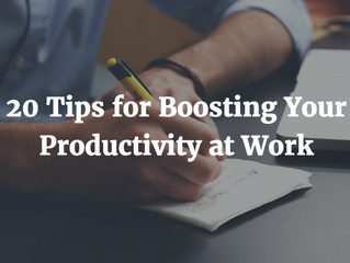 20 Tips for Boosting Your Productivity at Work