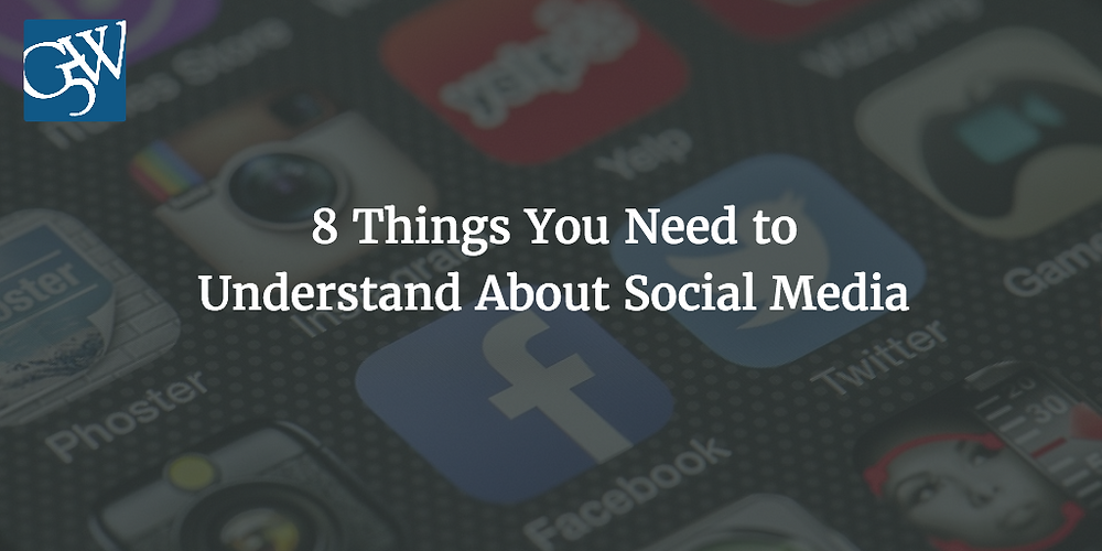 8 Things You Need to Understand About Social Media
