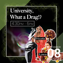 University, What a Drag!?