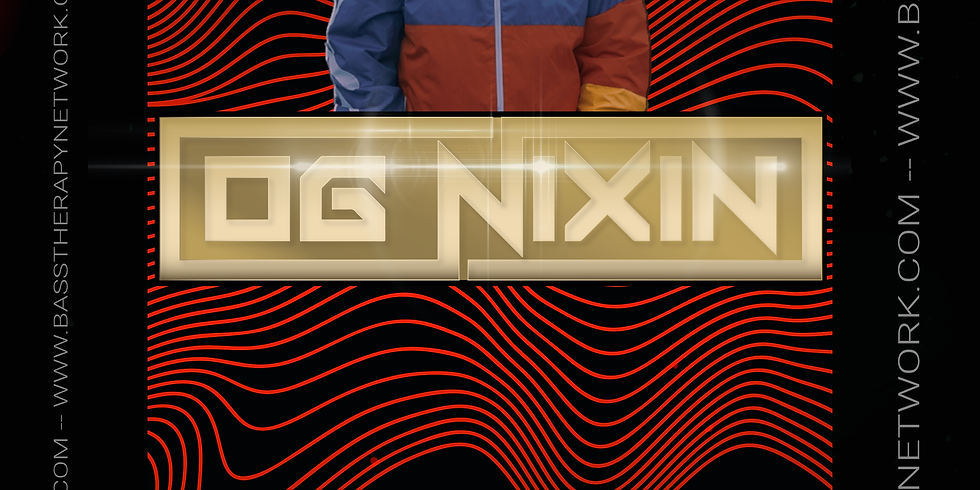 Bass Therapy presents OG Nixin