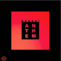 Broshi - Anthem