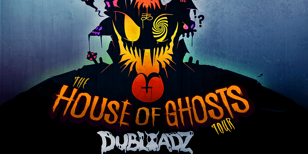 The House of Ghosts Tour w/ Dubloadz, Dack Janiels, Suahn (Ticket Only)