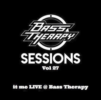 Bass Therapy Sessions vol 27 w/ it me