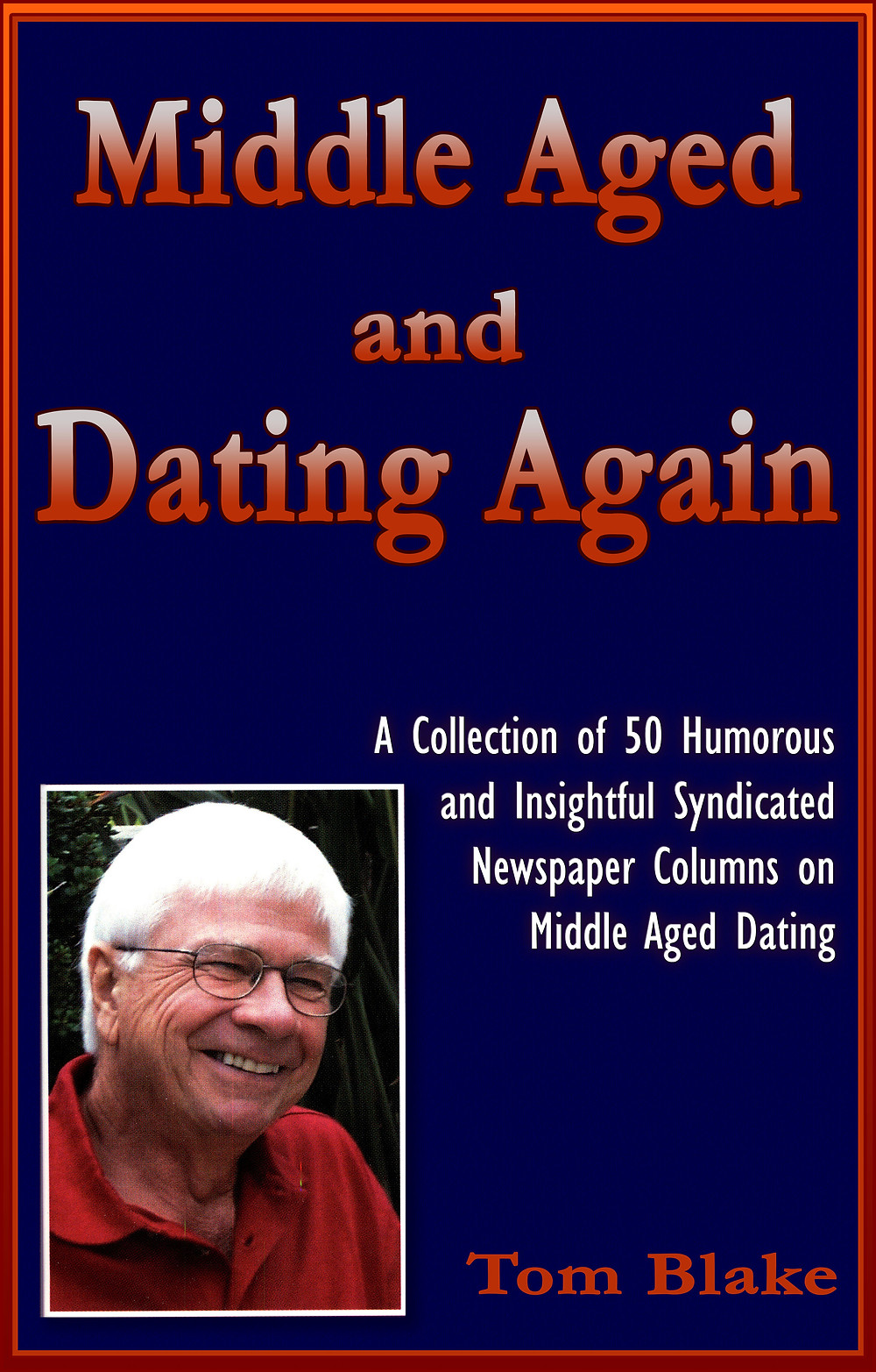 Middle Aged and Dating Again Tom Blake