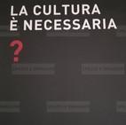 Alfredo Jaar, La cultura è necessaria?, 2008. Manifesto cm. 100x70. Offset print on paper.