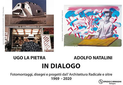 Mostra Ugo La Pietra- Adolfo Natalini IN DIALOGO. Fotomontaggi, disegni e progettidall'Architettura Radicale e oltre 1969-2020. Ugo La Pietra- Adolfo Natalini IN DIALOGUE. Photoontages,drawings and projects from Radical Architecture and beyond 1969-2020
