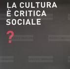 Alfredo Jaar, La cultura è critica sociale?,2008. Manifesto cm. 100x70. Offset print on paper.