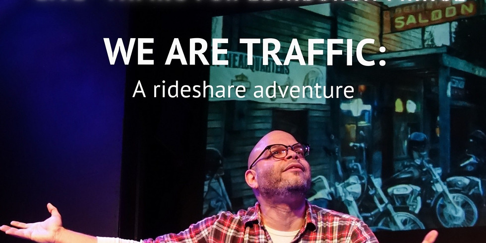 """""""We Are Traffic: A Rideshare Adventure""""   LIVE Taping for Edinburgh Fringe!  9PM Show"""