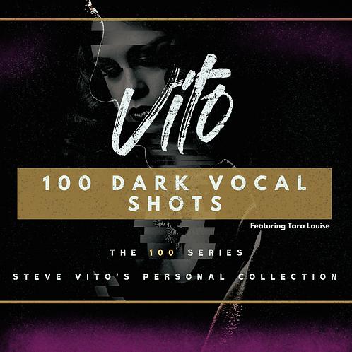 VITO 100 DARK VOCAL SHOTS FT. TARA LOUISE VOL. 1