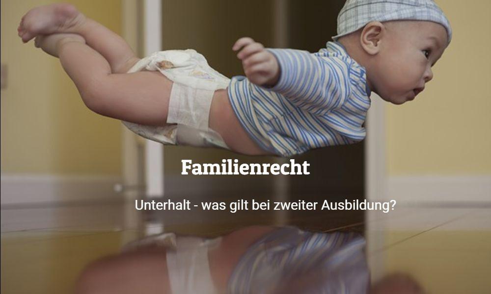 Familienrecht Unterhalt zweite Ausbildung Unterhalt