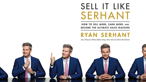 Sell It Like Serhant (10 Sales Lessons from New Yorks #1 Real Estate Agent)