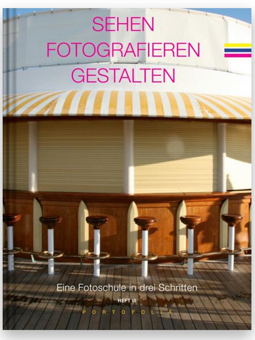 Sehen Fotografieren Gestalten, Arbeitsheft III