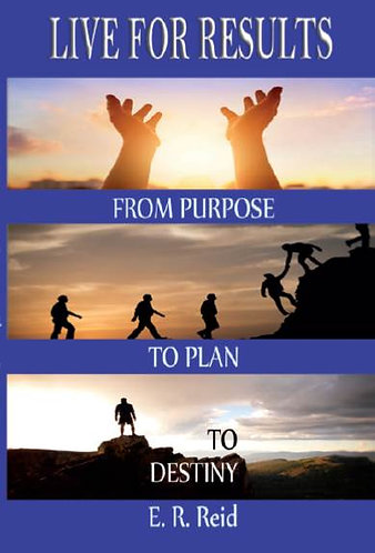 Live For Results: From Purpose to Plan to Destiny