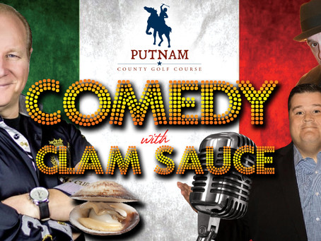 Comedy with Clam Sauce & Italian Night is Coming Back to Putnam County Golf Course on Sat., April 24