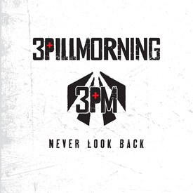 3 Pill Morning 'Never Look Back' CD Review