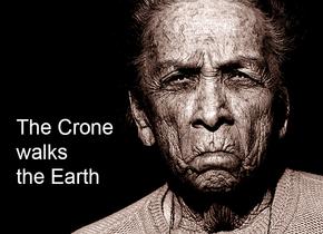 La Crone marche sur la Terre
