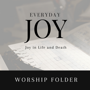 Joy in Life and Death