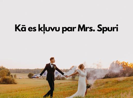 21. septembris. Kā es kļuvu par Mrs. Spuri