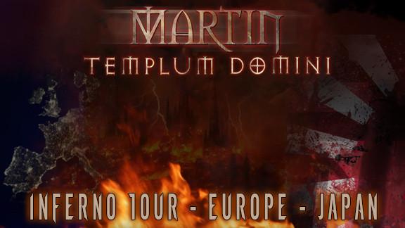 MARTIN TEMPLUM DOMINI - Europe and Japan Tour