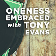Oneness with Tony Evans.jpg