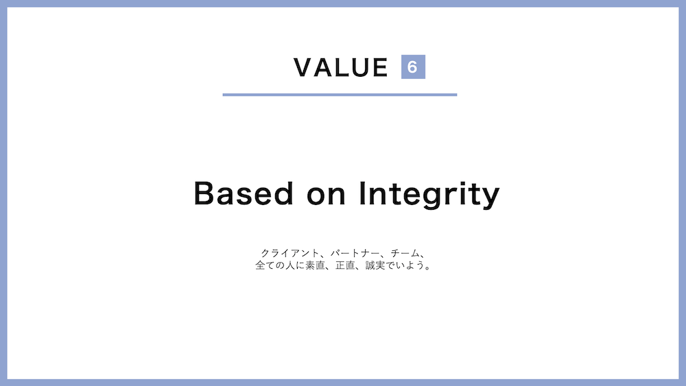Value-6, Based on Integrity
