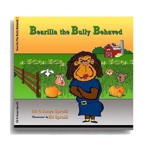 Bearilla the Bully Behaved