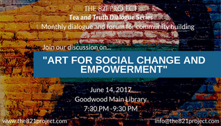Tea and Truth Dialogue Series: Art For Social Change and Empowerment