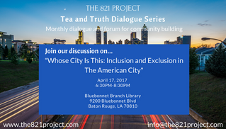 Tea and Truth Dialogue Series: Inclusion and Exclusion In The American City