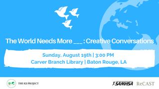 The World Needs More: Creative Conversations