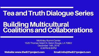 Tea and Truth Dialogue Series: Building Multicultural Coalitions and Collaborations