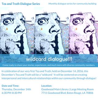 Tea and Truth Dialogue Series: Wildcard Dialogue