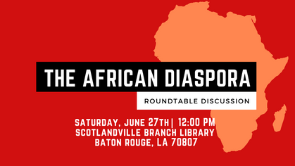The African Diaspora: Roundtable Discussion