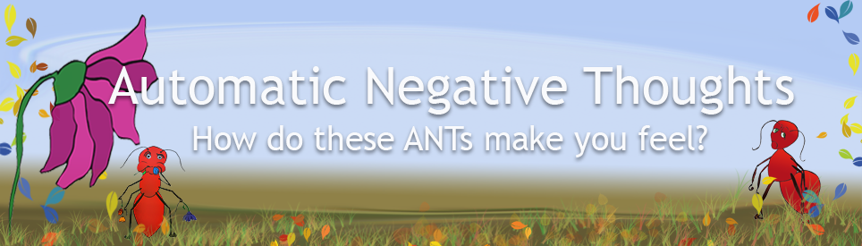 cartoon illustration of troubled ants and gentle landscape - Automatic Negative Thoughts (ANTs): How do these ANTs make you feel?