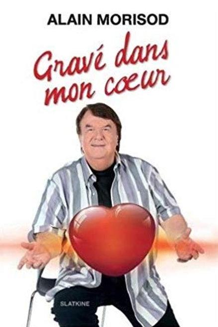 Gravé dans mon Coeur - Livre de Alain Morisod