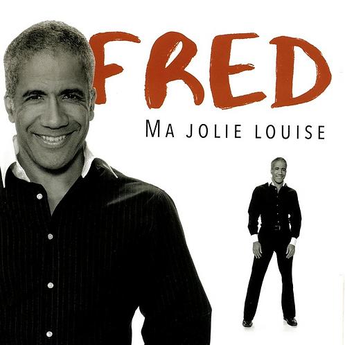 Ma Jolie Louise - Fred Vonlanthen