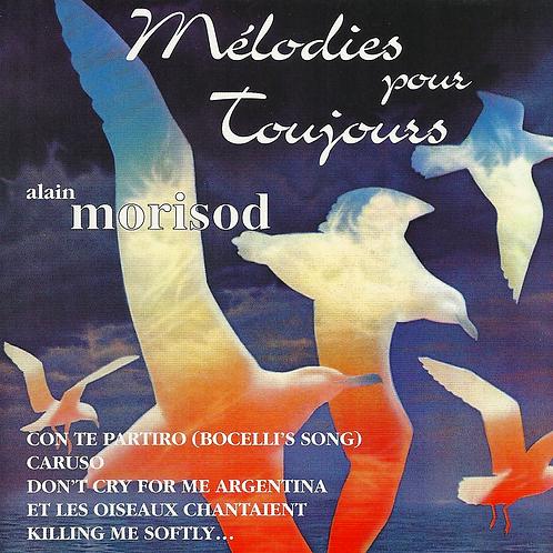 Mélodies pour toujours - Alain Morisod