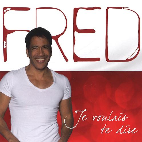 Je voulais te dire - Fred Vonlanthen - Album en Téléchargement