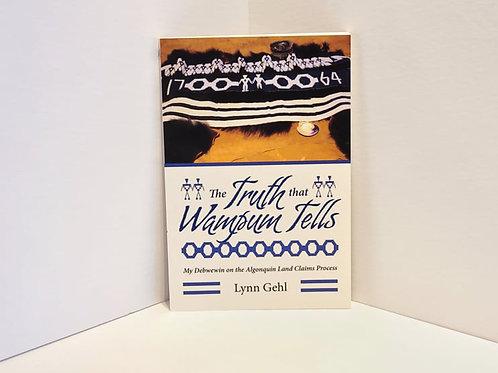 The Truth that Wampum Tells by Lynn Gehl